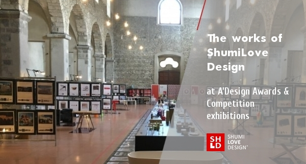 The works of ShumiLoveDesign at international exhibitions A'Design Awards & Competition